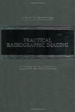 Practical Radiographic Imaging, by Carroll, 8th Edition 9780398077051