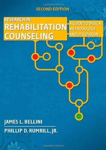 Research in Rehabilitation Counseling: A Guide to Design, Methodology, and Utilization, by Bellini 9780398078782