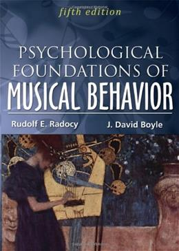 Psychological Foundations of Musical Behavior, by Radocy, 5th Edition 9780398088040