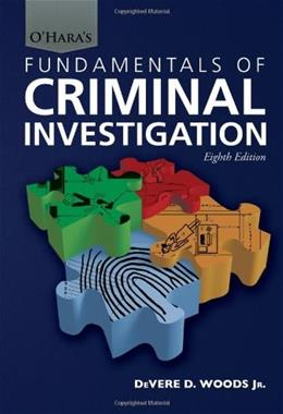 Oharas Fundamentals of Criminal Investigation, by Woods, 8th Edition 9780398088453