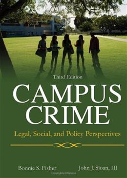 Campus Crime: Legal, Social, and Policy Perspectives, by Fisher, 3rd Edition 9780398088583