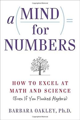 Mind For Numbers: How to Excel at Math and Science, by Oakley 9780399165245