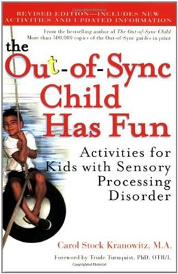 Out of Sync Child Has Fun: Activities for Kids with Sensory Processing Disorder, by Kranowitz 9780399532719