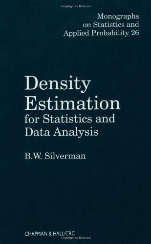 Density Estimation for Statistics and Data Analysis, by Silverman 9780412246203