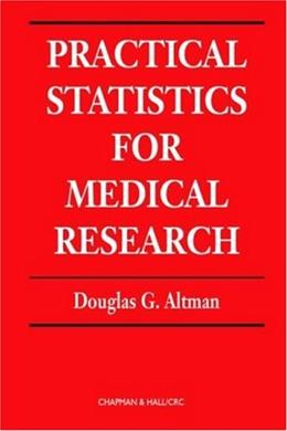 Practical Statistics for Medical Research, by Altman 9780412276309