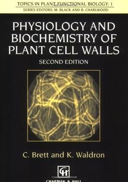 Physiology and Biochemistry of Plant Cell Walls (Topics in Plant Physiology) 2ND 9780412580604