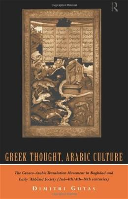 Greek Thought, Arabic Culture, by Gutas 9780415061339