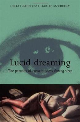Lucid Dreaming: The Paradox of Consciousness During Sleep, by Green 9780415112390