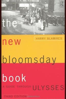 New Bloomsday Book: A Guide Through Ulysses, by Blamires, 3rd Edition 9780415138581