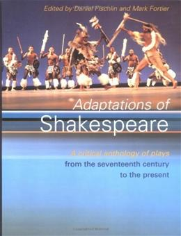 Adaptations of Shakespeare : A Critical Anthology, by Fischlin 9780415198943