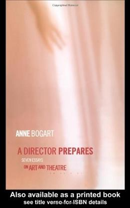 Director Prepares: Seven Essays on Art and Theatre, by Bogart 9780415238328