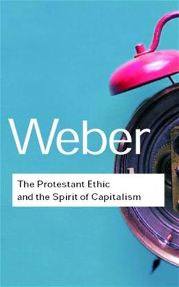 Protestant Ethic and the Spirit of Capitalism, by Weber, 2nd Edition 9780415254069