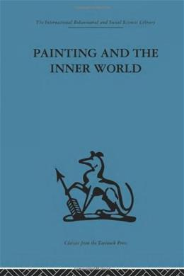 International Behavioural and Social Sciences Library: Painting and the Inner World, by Stokes 9780415264914