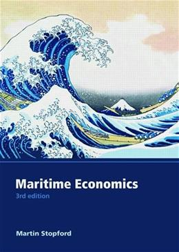 Maritime Economics, by Stopford, 3rd Edition 9780415275583