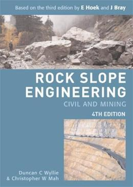 Rock Slope Engineering, by Wyllie, 4th Edition 9780415280013