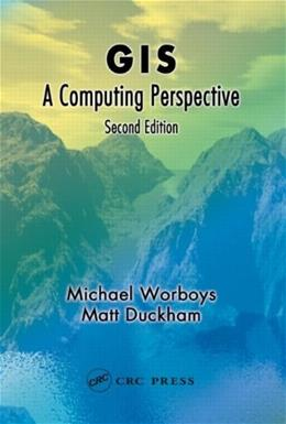 GIS: A Computing Perspective, by Worboys, 2nd Edition 9780415283755