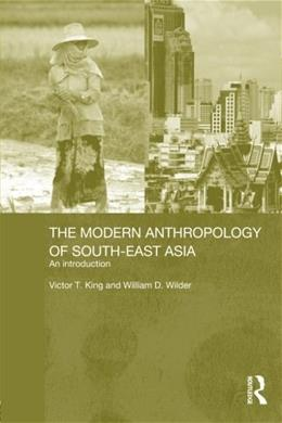 Modern Anthropology of South-East Asia: An Introduction, by King 9780415297523