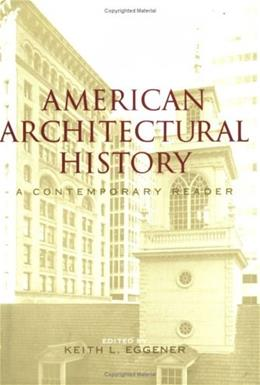 American Architectural History: A Contemporary Reader, by Eggener 9780415306959