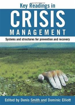 Key Readings in Crisis Management: Systems and Structures for Prevention and Recovery, by Smith 9780415315210