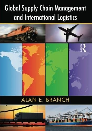 Global Supply Chain Management and International Logistics, by Branch 9780415398459