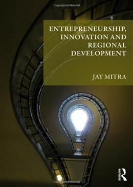 Entrepreneurship, Innovation and Regional Development: An Introduction, by Mitra 9780415405164