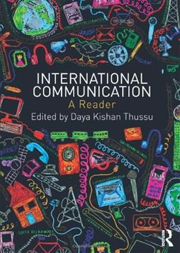 International Communication: A Reader, by Thus 9780415444569