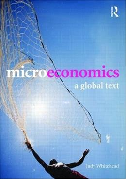 Microeconomics: A Global Text, by Whitehead 9780415454537