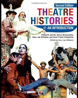 Theatre Histories: An Introduction, by McConachie, 2nd Edition 9780415462242