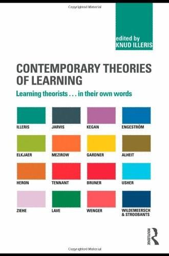 Contemporary Theories of Learning: Learning Theorists In Their Own Words, by Illeris 9780415473446