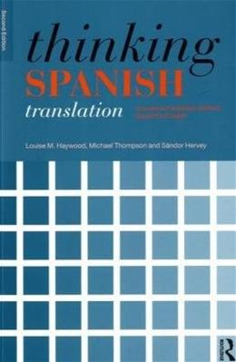 Thinking Spanish Translation: A Course in Translation Method: Spanish to English, by Hervey, 2nd Edition 9780415481304