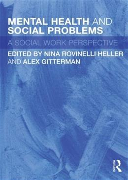 Mental Health and Social Problems: A Social Work Perspective, by Heller 9780415493871
