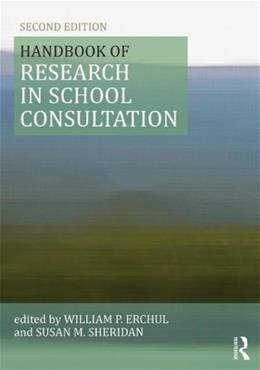 Handbook of Research in School Consultation, by Erchul, 2nd Edition 9780415501224