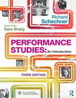 Performance Studies: An Introduction, by Schechner, 3rd Edition 9780415502313