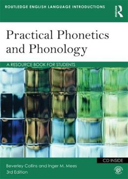 Practical Phonetics and Phonology: A Resource Book for Students, by Collins, 3rd Edition 3 w/CD 9780415506496