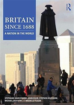Britain since 1688: A Nation in the World, by Barczewski 9780415506601