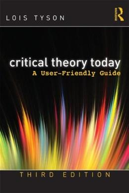 Critical Theory Today: A User-Friendly Guide, by Tyson 3 9780415506755