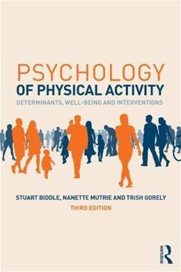 Psychology of Physical Activity: Determinants, Well-Being and Interventions, by Biddle, 3rd Edition 9780415518185
