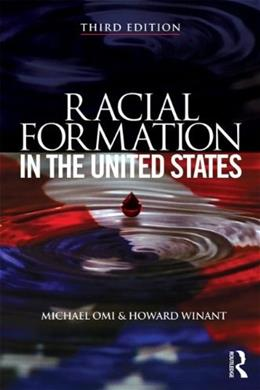 Racial Formation in the United States, by Omi, 3rd Edition 9780415520317