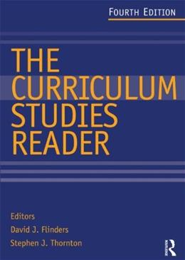 Curriculum Studies Reader, by Flinders, 4th Edition 9780415520751