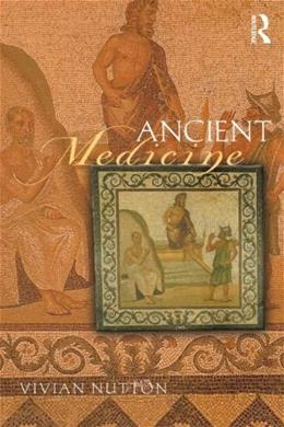 Ancient Medicine, by Nutton, 2nd Edition 9780415520959