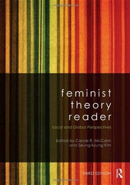 Feminist Theory Reader: Local and Global Perspectives 3 9780415521024
