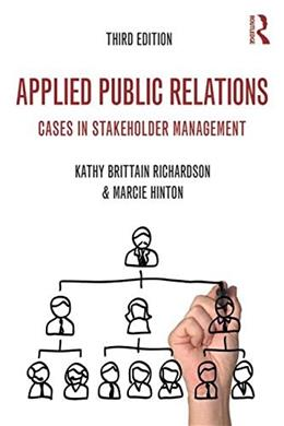 Applied Public Relations: Cases in Stakeholder Management, by Richardson, 3rd Edition 9780415526593