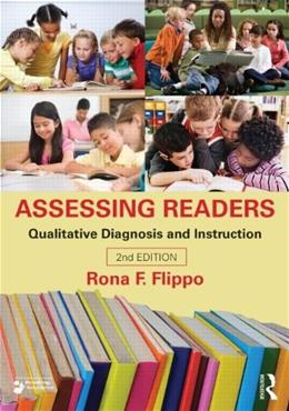 Assessing Readers: Qualitative Diagnosis and Instruction, by Flippo, 2nd Edition 9780415527750