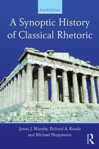 Synoptic History of Classical Rhetoric, by Murphy, 4th Edition 9780415532419