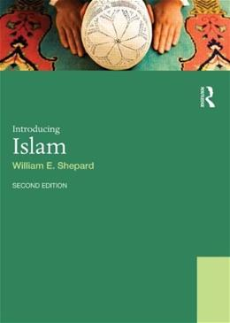 Introducing Islam, by Shepard, 2nd Edition 9780415533454