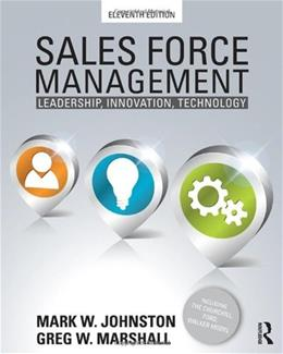 Sales Force Management: Leadership, Innovation, Technology, by Johnston, 11th Edition 9780415534611