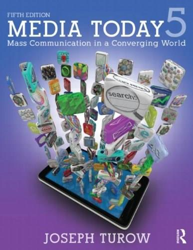 Media Today: Mass Communication in a Converging World 5 9780415536431