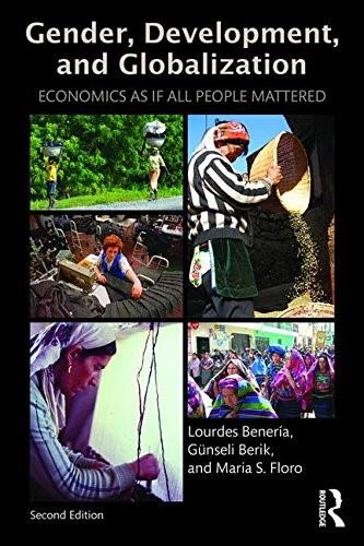 Gender, Development and Globalization: Economics as if All People Mattered, by Beneria, 2nd Edition 9780415537490