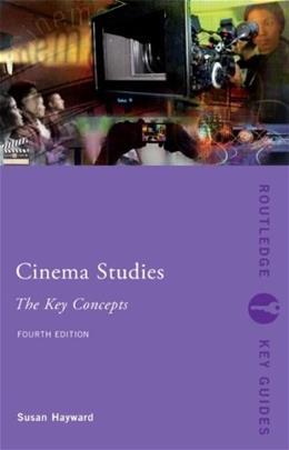 Cinema Studies: The Key Concepts, by Hayward, 4th Edition 9780415538145