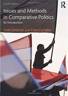 Issues and Methods in Comparative Politics: An Introduction 4 9780415538305